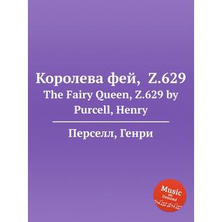 Королева фей,  Z.629