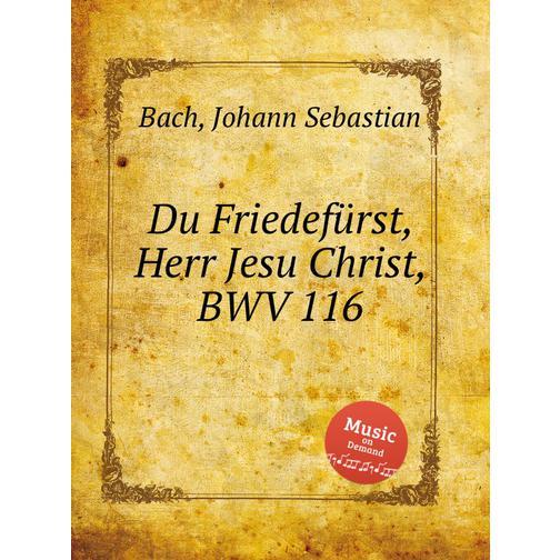 Владыка мира, Господи Иисусе Христе, BWV 116 38717938