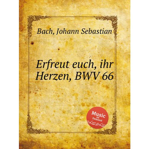 Возрадуйтесь, сердца, BWV 66 38717939