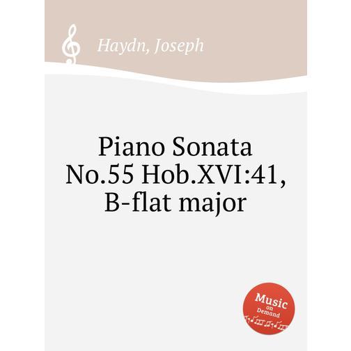 Соната для фортепиано No.55 Hob.XVI:41, си бемоль мажор 38721181