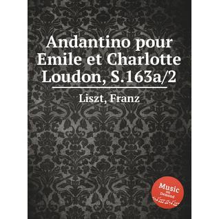 Андантино для Эмилии и Шарлотты Лаудон, S.163a/2