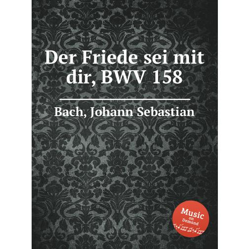 Мир тебе, мятущаяся совесть, BWV 158 38717922