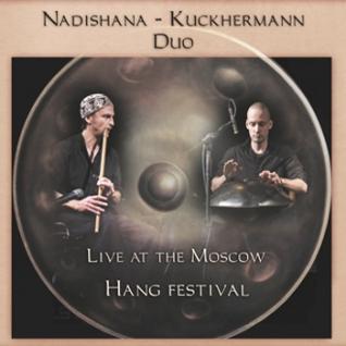 "Nadishana-Kuckermann Duo ""Live at Moscow. Hang Festival"""