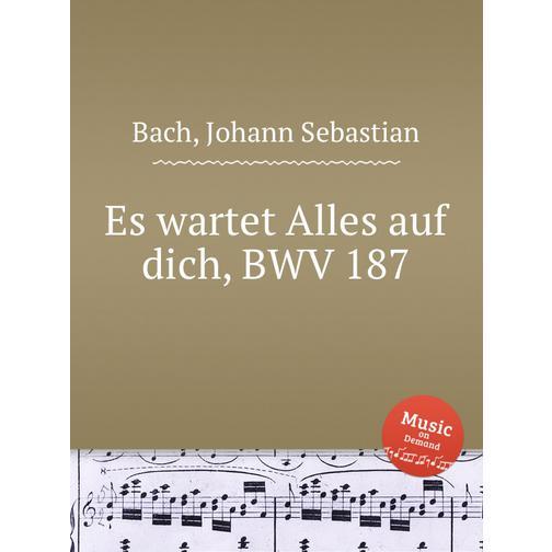 Он ждет всех вас, BWV 187 38717940