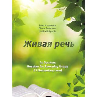 Живая речь. As Spoken: Russian for Everyday Usage
