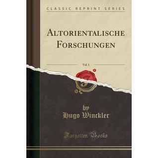 Altorientalische Forschungen, Vol. 1 (Classic Reprint)