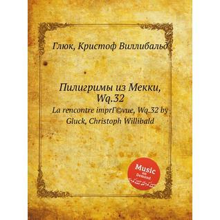 Пилигримы из Мекки, Wq.32