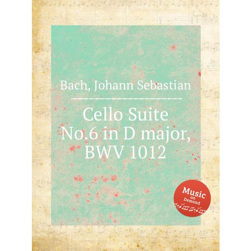Сюита для виолончели №.6 ре мажор, BWV 1012 38717890