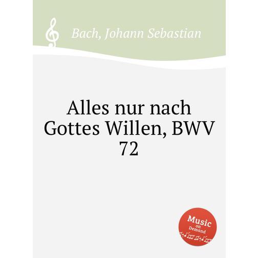 На все воля Божья, BWV 72 38717908