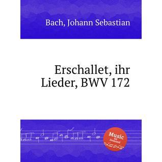 Гремите, песни, звените, струны!, BWV 172