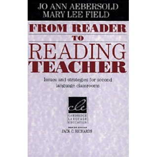 Aebersold Jo Ann. From Reader to Reading Teacher: Issues and Strategies for Second Language Classrooms