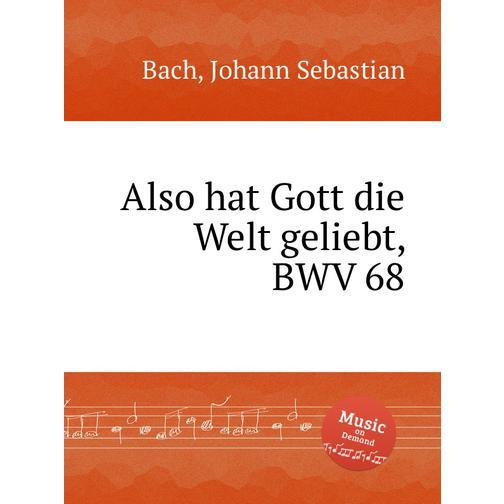 Так возлюбил Бог мир, BWV 68 38717894