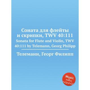 Соната для флейты и скрипки, TWV 40:111
