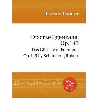 Счастье Эденхаля, Op.143