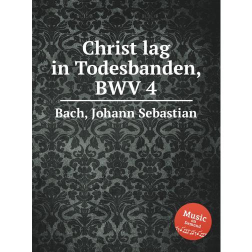 Христос лежал в оковах смерти, BWV 4 38717856