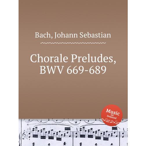 Хоральные прелюдии, BWV 669-689 38717937