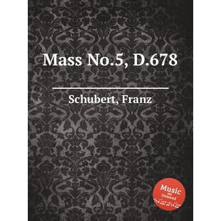 Месса No.5, D.678
