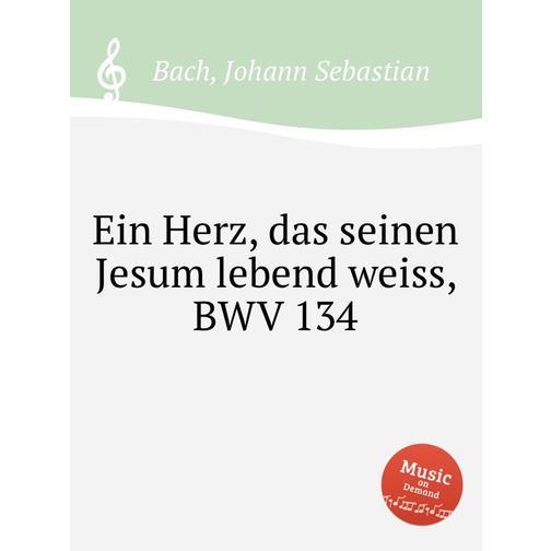 Се познаёт душа воскресшего Иисуса, BWV 134 38717917